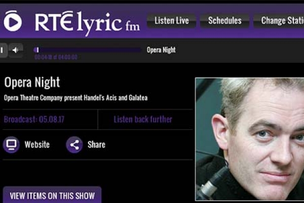 LISTEN BACK TO ACIS & GALATEA ON RTE LYRIC FM OPERA NIGHT
